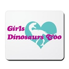 Girls (Heart) Dinosaurs Too Mousepad