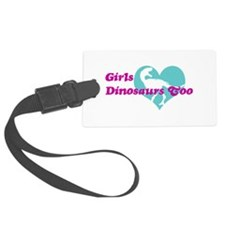 Girls (Heart) Dinosaurs Too Luggage Tag