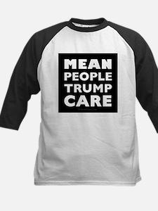 Mean People Trump Care Tee
