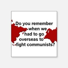 "Oversea Communists? Square Sticker 3"" x 3"""
