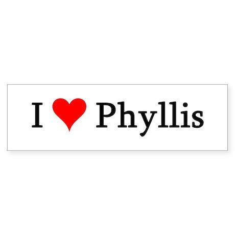 I Love Phyllis Bumper Sticker