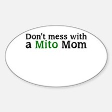 Dont mess with a Mito Mom Decal