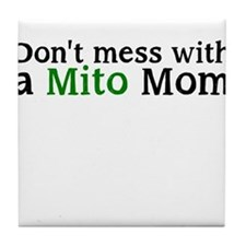 Dont mess with a Mito Mom Tile Coaster