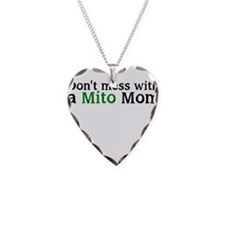Dont mess with a Mito Mom Necklace