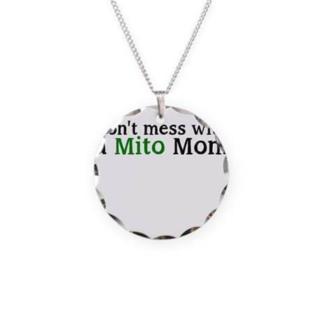 Dont mess with a Mito Mom Necklace Circle Charm