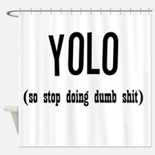 Funny YOLO Shower Curtain