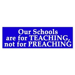 Teaching, Not Preaching (bumper sticker)