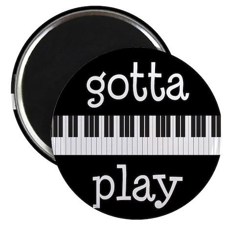 Gotta Play Piano Magnet