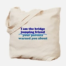 Bridge Jumping Friend Tote Bag
