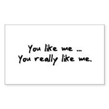 You Like Me Decal