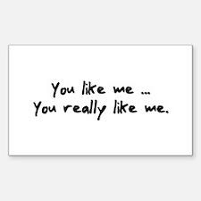 You Like Me Decal