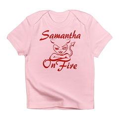 Samantha On Fire Infant T-Shirt