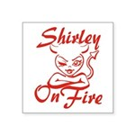 Shirley On Fire Square Sticker 3