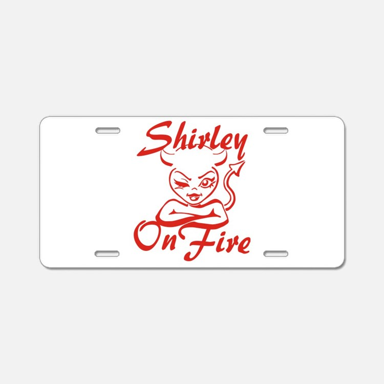 Shirley On Fire Aluminum License Plate