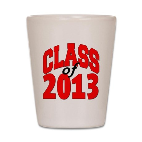 Class of 2013 (red) Shot Glass