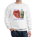 Aloe 2 Go, in a New York minute Sweatshirt