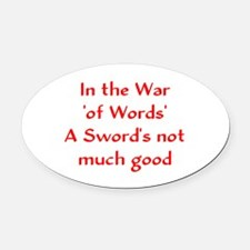 In the War 'of Words' A Sword's not much good Oval