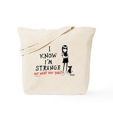 I Know I'm Strange Tote Bag