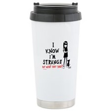 I Know I'm Strange Stainless Steel Travel Mug