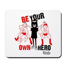 Be Your Own Hero Mousepad
