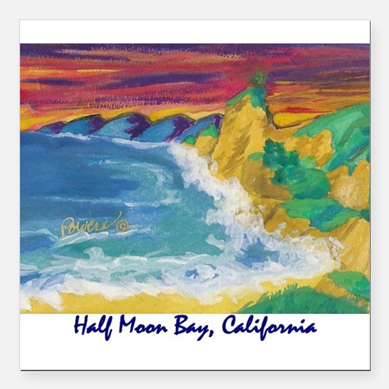 "Half Moon Bay 700.jpg Square Car Magnet 3"" x 3"""