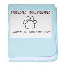 Animal Shelter Volunteer baby blanket