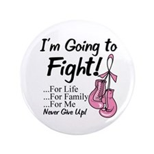 "Going to Fight Breast Cancer 3.5"" Button"