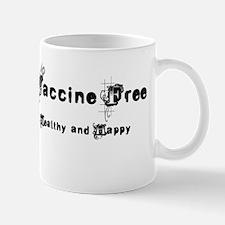 Vaccine Free, Healthy and Happy! Mug