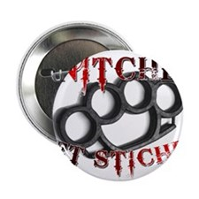 "Snitches Get Stiches 2.25"" Button"