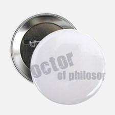 "Doctor of Philosophy 2.25"" Button"