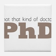 Not That Kind Of Doctor Tile Coaster