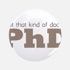 """Not That Kind Of Doctor 3.5"""" Button"""