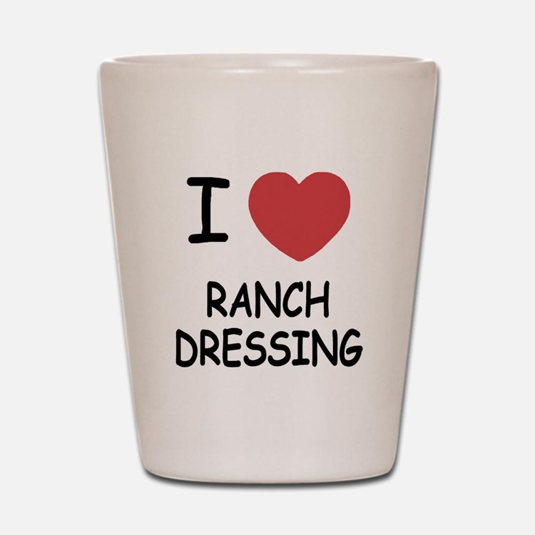 I heart ranch dressing Shot Glass