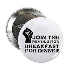 """Revolution Breakfast For Dinner 2.25"""" Button"""