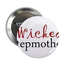 """Wicked Stepmother 2.25"""" Button"""