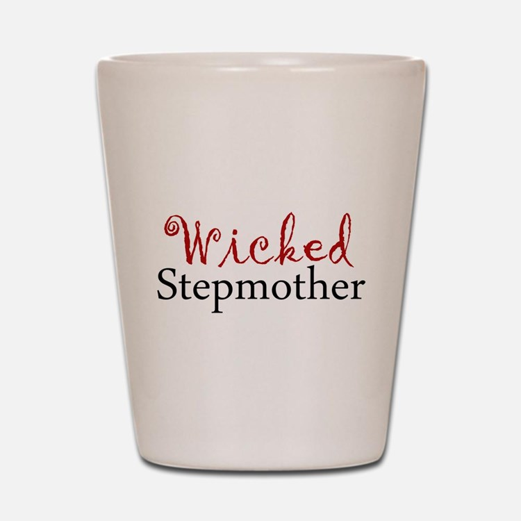 Wicked Stepmother Shot Glass
