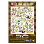 2012 Slug Queen Anniversary Poster Large Poster