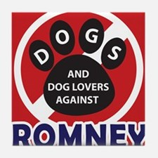 Dogs hate Romney! Tile Coaster
