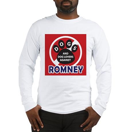 Dogs hate Romney! Long Sleeve T-Shirt