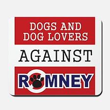 Dog Lovers Unite Against Romney! Mousepad