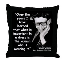 Laurent Dress Quote 2 Throw Pillow