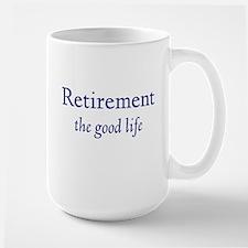 Retirement The Good Life Large Mug