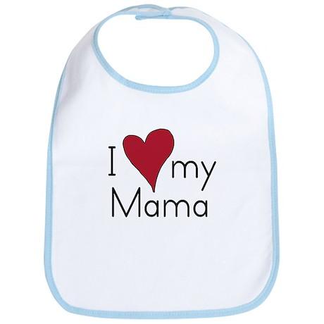 I Love my Mama Bib