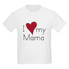 I Love my Mama Kids T-Shirt
