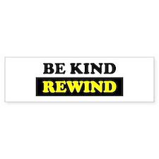 Be Kind Rewind Bumper Sticker