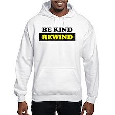 Be Kind Rewind Hoodie