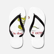 if in doubt FLAT OUT! Flip Flops