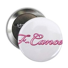 "F-Cancer 2.25"" Button"