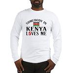 Somebody In Kenya Long Sleeve T-Shirt