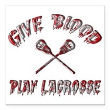 Give Blood Play Lacrosse Square Car Magnet 3""